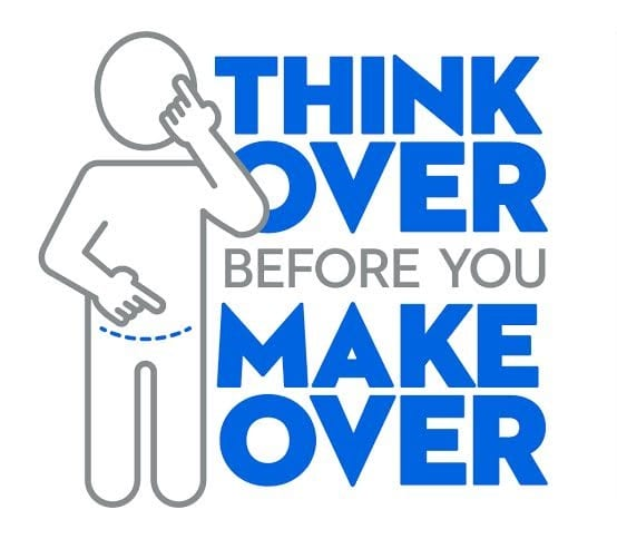 Think Over Before You Make Over